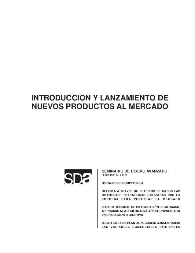 INTRODUCCION Y LANZAMIENTO DE  NUEVOS PRODUCTOS AL MERCADO  SDa  SEMINARIO DE DISEÑO AVANZADO  RODRIGO MOREN  UNIDADES DE ...