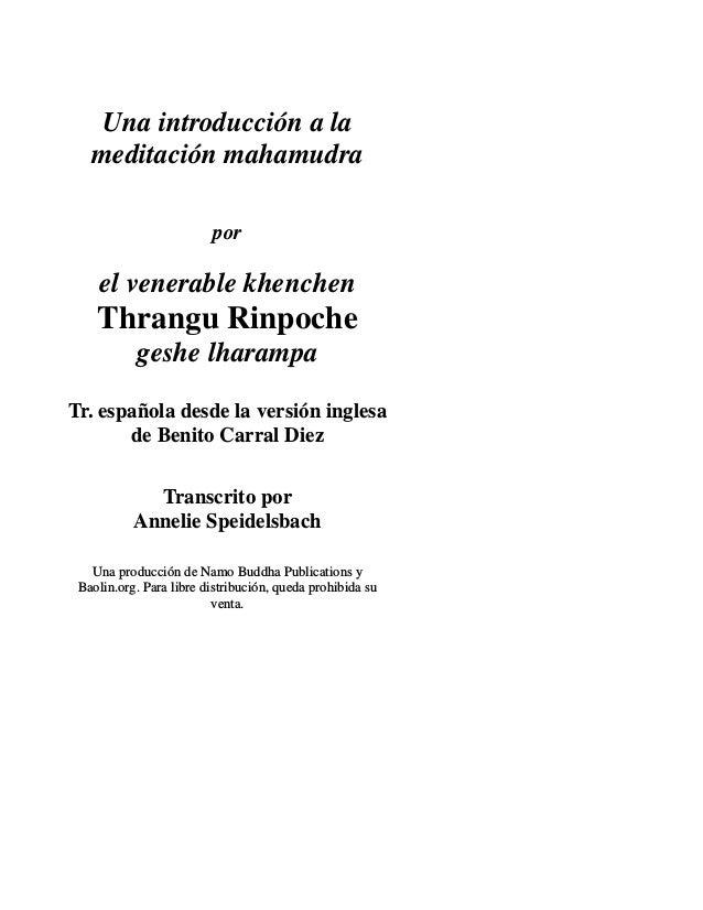 Una introducción a la meditación mahamudra por el venerable khenchen Thrangu Rinpoche geshe lharampa Tr. española desde la...