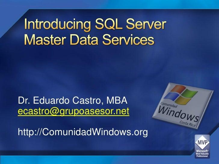 Dr. Eduardo Castro, MBA ecastro@grupoasesor.net  http://ComunidadWindows.org