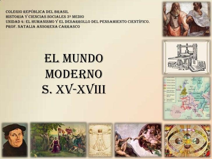 Colegio República del Brasil<br />Historia y Ciencias Sociales 3º Medio<br />Unidad 4: El Humanismo y el desarrollo del pe...
