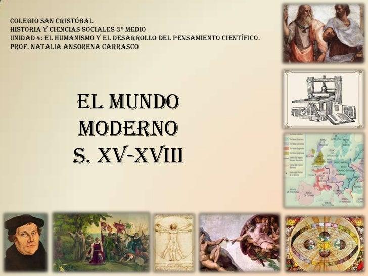 Colegio san cristóbal<br />Historia y Ciencias Sociales 3º Medio<br />Unidad 4: El Humanismo y el desarrollo del pensamien...