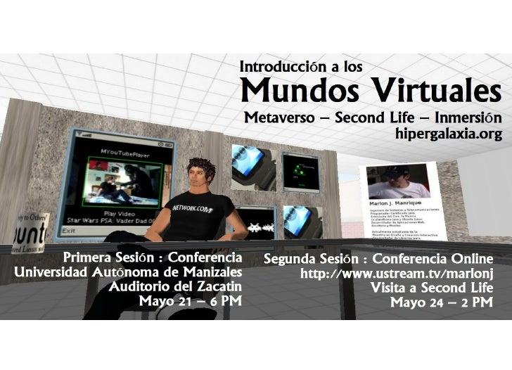 Introducción a los Mundos Virtuales Marlon J. Manrique   marlonj [at] darkgreenmedia [dot] com   http://marlonj.darkgreenm...