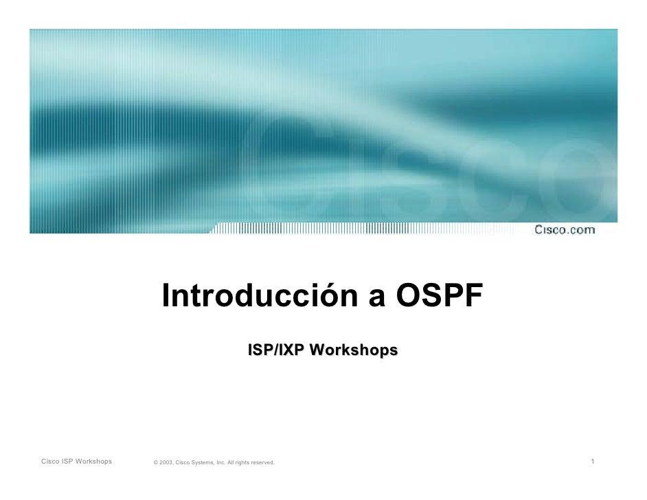 Introducción a OSPF                                                            ISP/IXP Workshops     Cisco ISP Workshops  ...