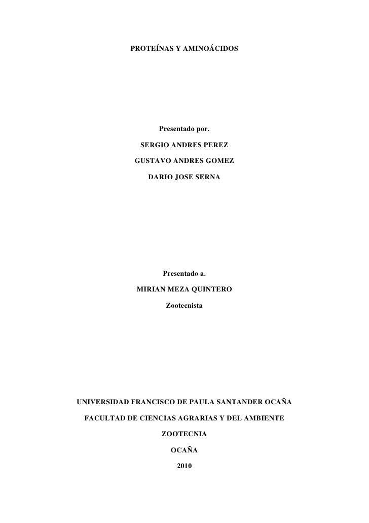 PROTEÍNAS Y AMINOÁCIDOS<br />Presentado por.<br />SERGIO ANDRES PEREZ <br />GUSTAVO ANDRES GOMEZ <br />DARIO JOSE SERNA <b...
