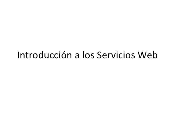 Introducción a los Servicios Web<br />