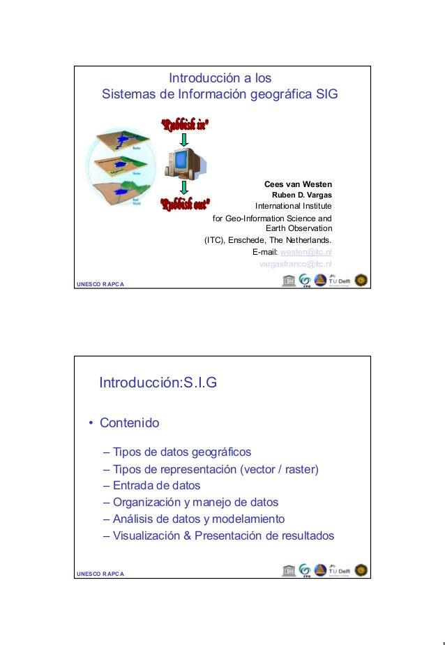 Introducción a los      Sistemas de Información geográfica SIG                                          Cees van Westen   ...