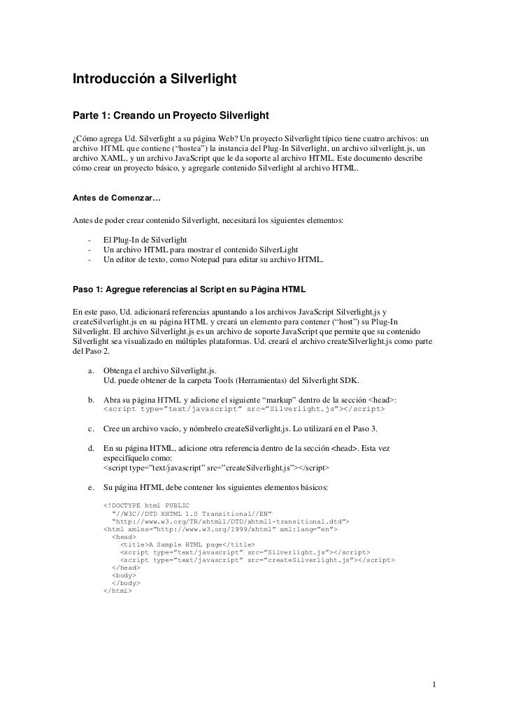 Introducción a SilverlightParte 1: Creando un Proyecto Silverlight¿Cómo agrega Ud. Silverlight a su página Web? Un proyect...