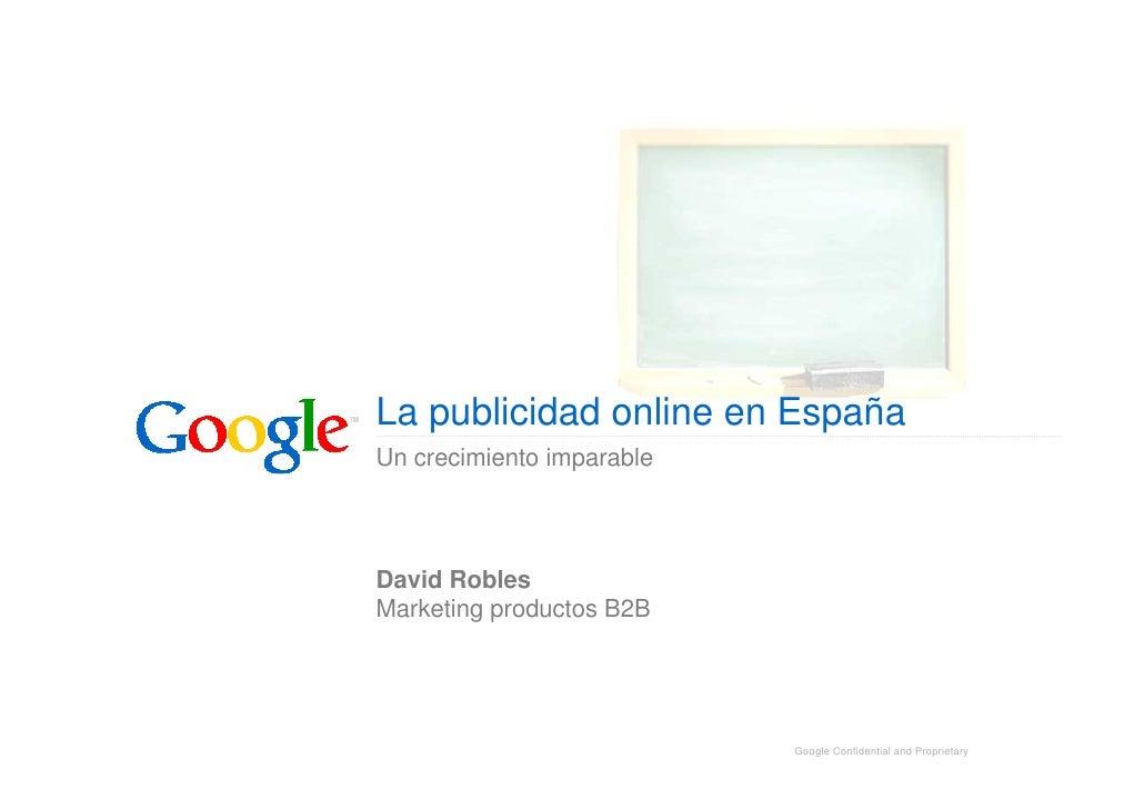 La publicidad online en España Un crecimiento imparable     David Robles Marketing productos B2B                          ...