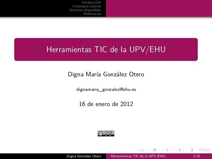 Introducción        Conceptos básicos      Servicios disponibles               ReferenciasHerramientas TIC de la UPV/EHU  ...