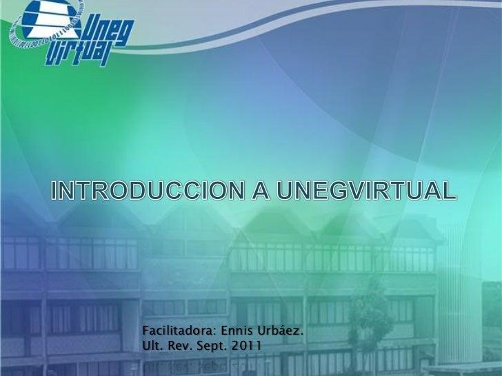 Facilitadora: Ennis Urbáez.Ult. Rev. Sept. 2011