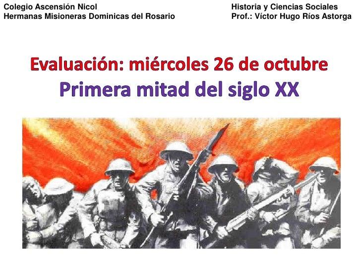 Colegio Ascensión Nicol                     Historia y Ciencias SocialesHermanas Misioneras Dominicas del Rosario   Prof.:...