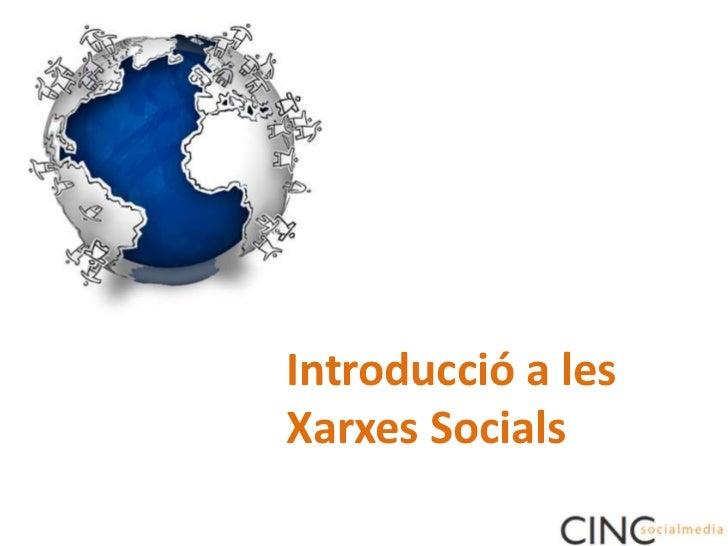 Introducció a les XarxesSocials<br />