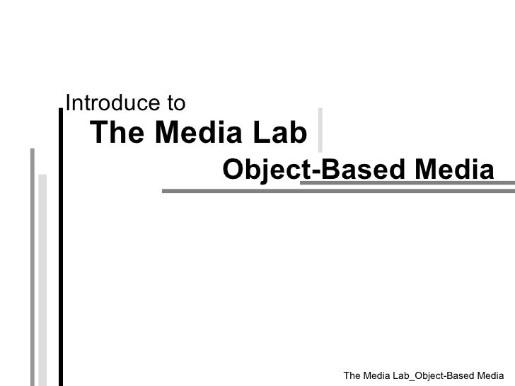 Object-Based Media   Introduce to The Media Lab