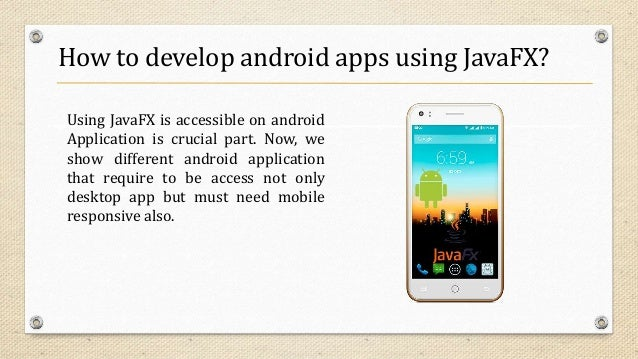 Features  Java Friendly APIs  FXML and Scene Builder  JavaScript Run on Webview  Latest Swing Supported  UI controls ...