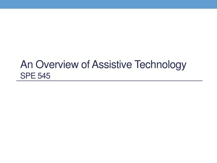 An Overview of Assistive TechnologySPE 545