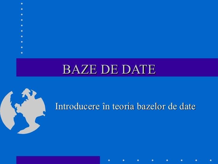 BAZE DE DATE Introducere în teoria bazelor de date