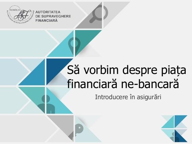 S Vorbim Despre Piaa Financiar Ne Bancar Introducere N Asigurri