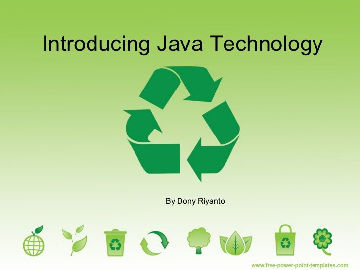 Introducing Java Technology           By Dony Riyanto