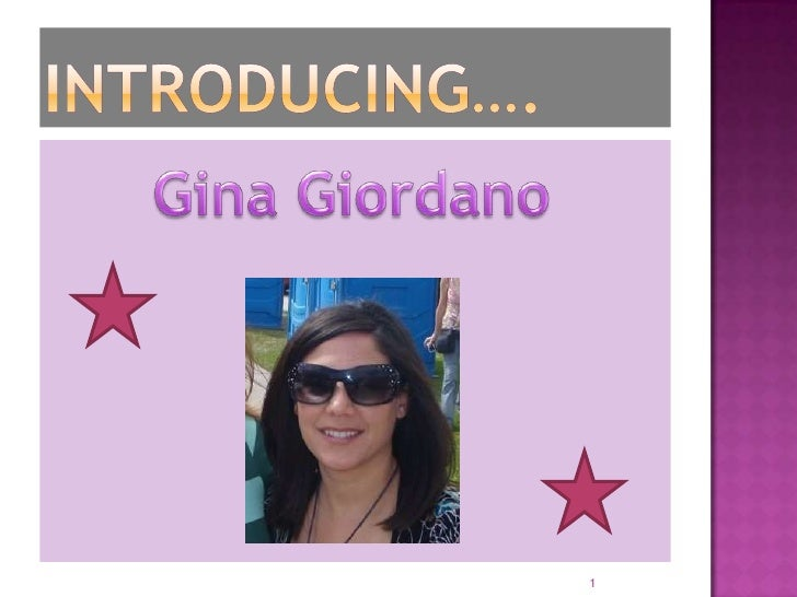 Introducing….<br />Gina Giordano<br />1<br />