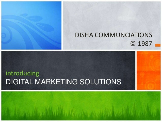 DISHA COMMUNCIATIONS © 1987 introducing DIGITAL MARKETING SOLUTIONS