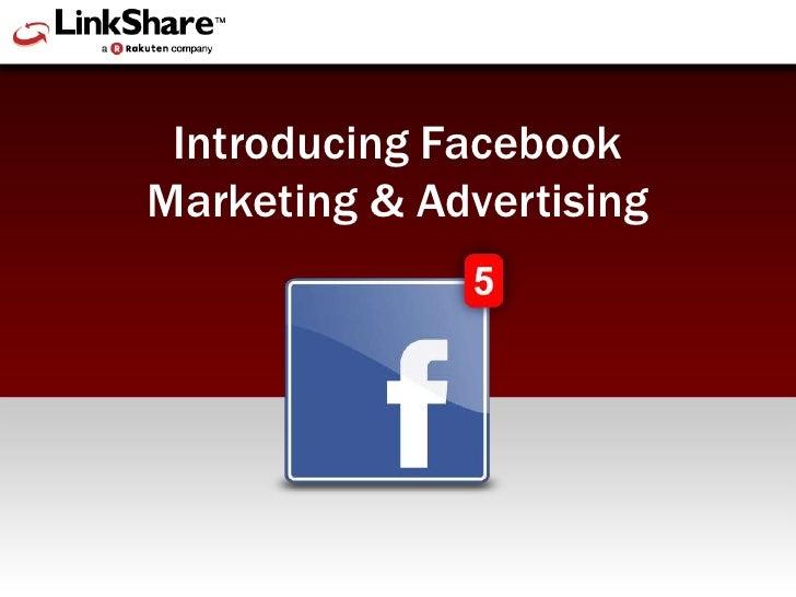 Introducing Facebook Marketing & Advertising<br />