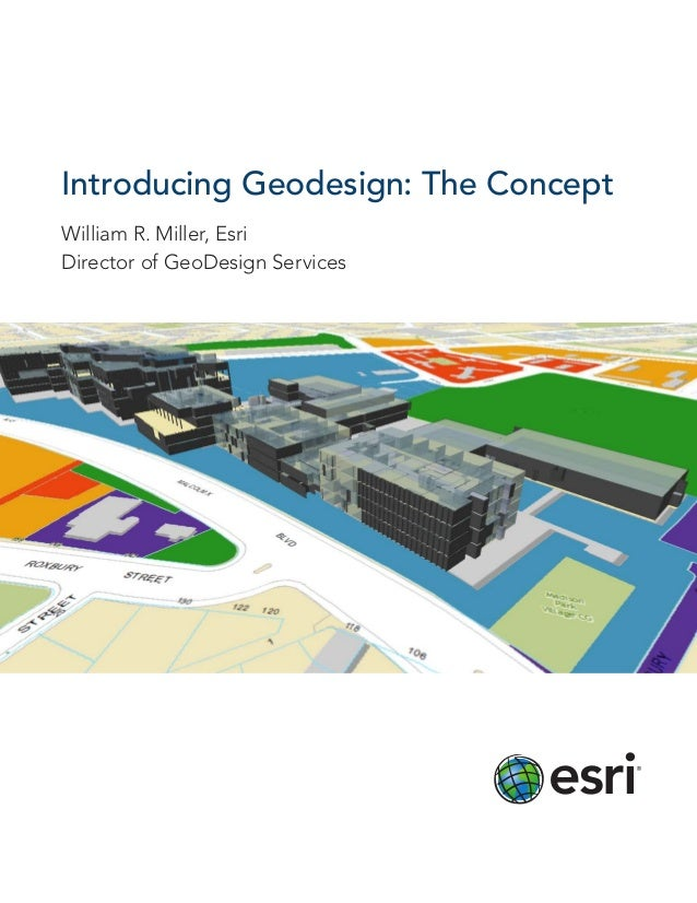 Introducing Geodesign: The ConceptWilliam R. Miller, EsriDirector of GeoDesign Services