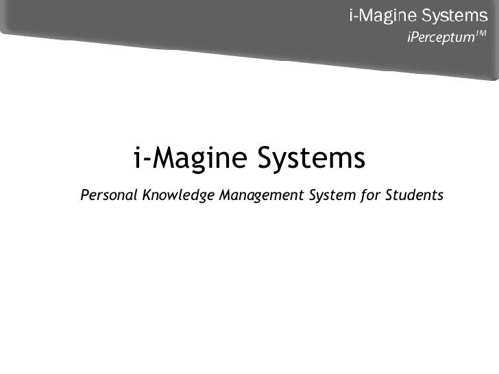 i-Magine Systems Personal Knowledge Management System for Students