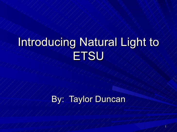 Introducing Natural Light to ETSU By:  Taylor Duncan