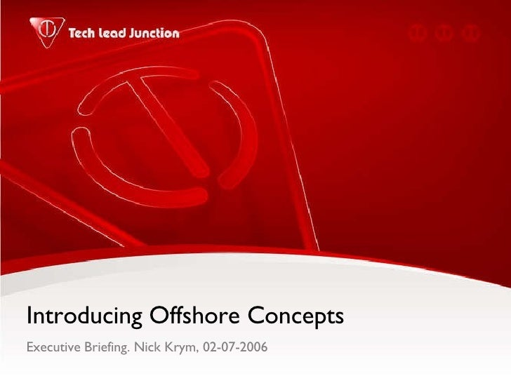 Introducing Offshore Concepts Executive Briefing. Nick Krym, 02-07-2006