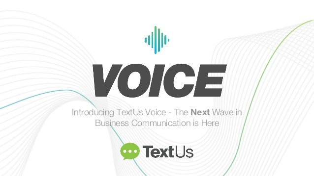 Introducing TextUs Voice - The Next Wave in Business Communication is Here