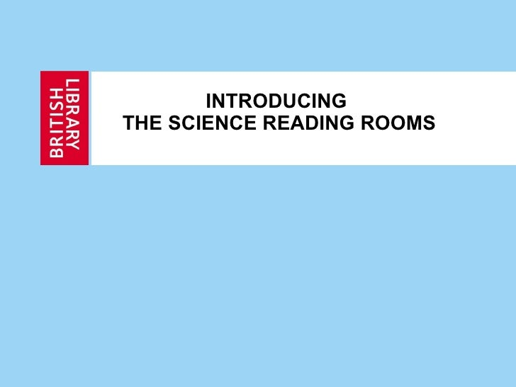 INTRODUCING  THE SCIENCE READING ROOMS