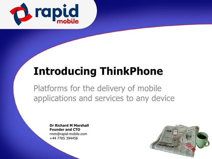 Introducing ThinkPhone Platforms for the delivery of mobile applications and services to any device