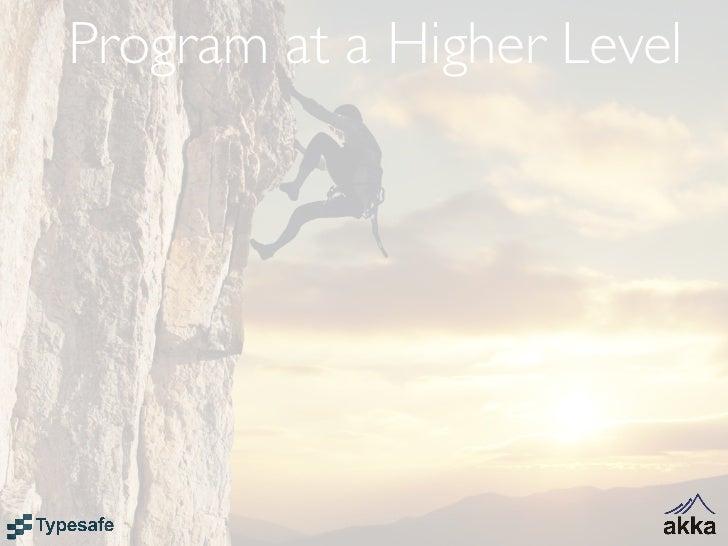 Program at a Higher Level