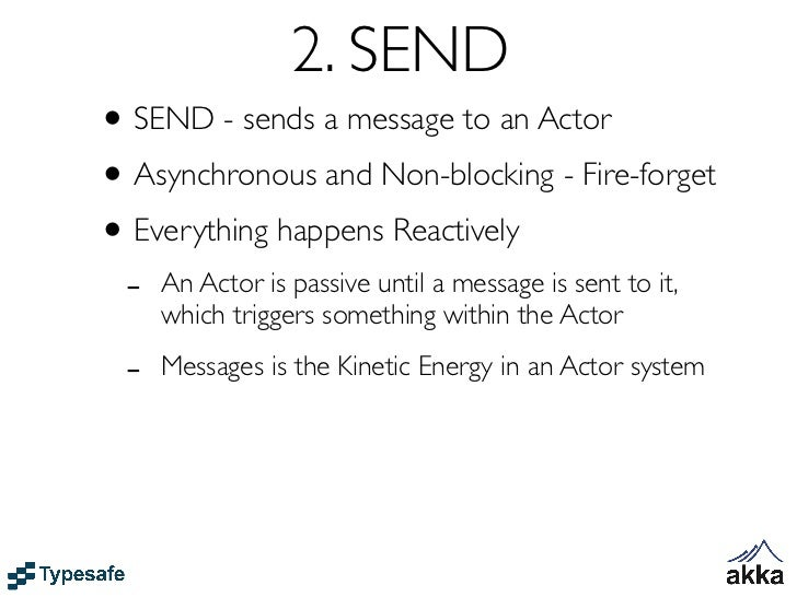 Scala versioncase class Greeting(who: String)class GreetingActor extends Actor with ActorLogging {  def receive = {    cas...
