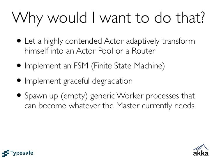 Routersval router = system.actorOf(   Props[SomeActor].withRouter(    RoundRobinRouter(nrOfInstances = 5)))               ...