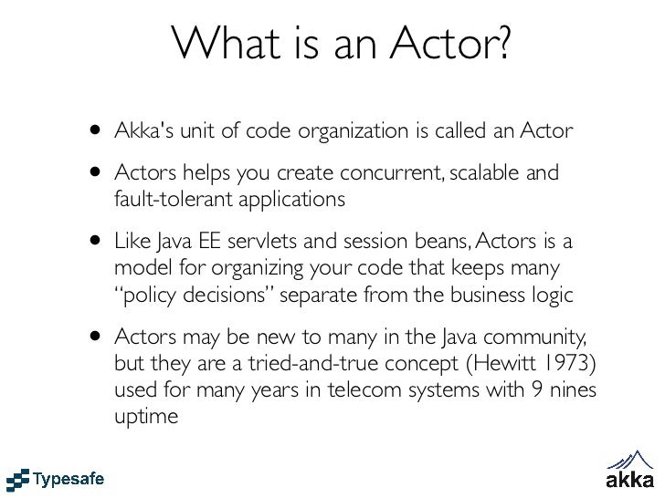 Actors can be seen asVirtual Machines (nodes)  in Cloud Computing