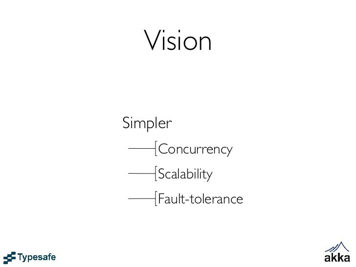 VisionSimpler     Concurrency     Scalability     Fault-tolerance