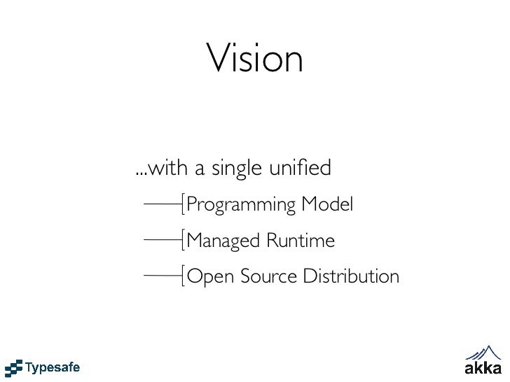 Vision...with a single unified     Programming Model     Managed Runtime     Open Source Distribution
