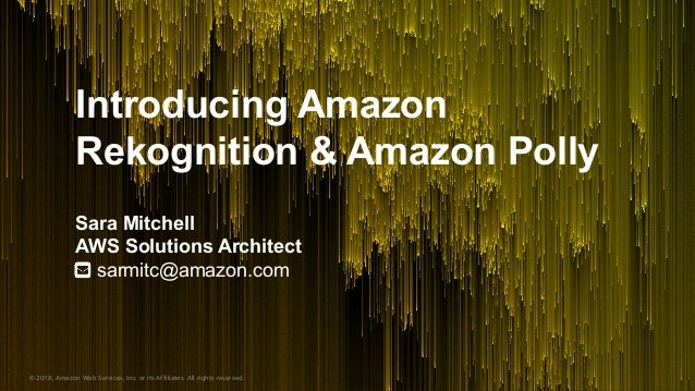 © 2018, Amazon Web Services, Inc. or its Affiliates. All rights reserved. © 2018, Amazon Web Services, Inc. or its Affilia...