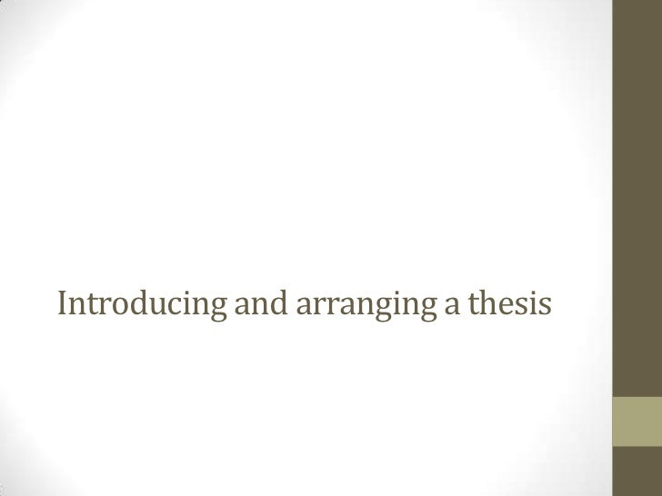 Introducing and arranging a thesis