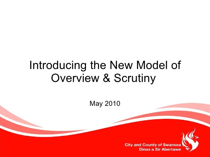 Introducing the New Model of Overview & Scrutiny  May 2010