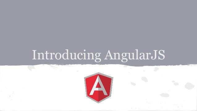 Introducing AngularJS