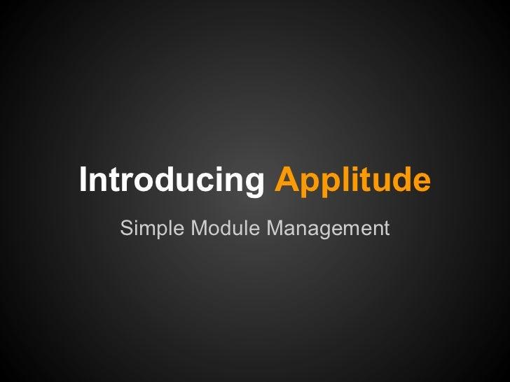 Introducing Applitude  Simple Module Management