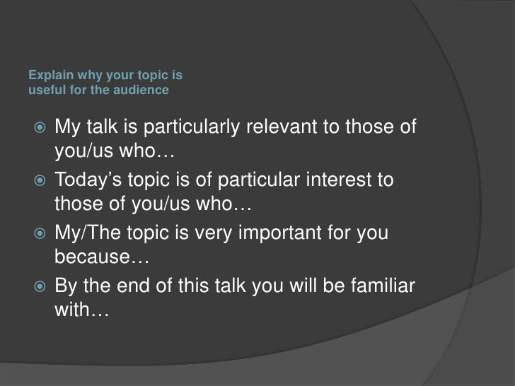introducing a presentation 10 explain why your topic