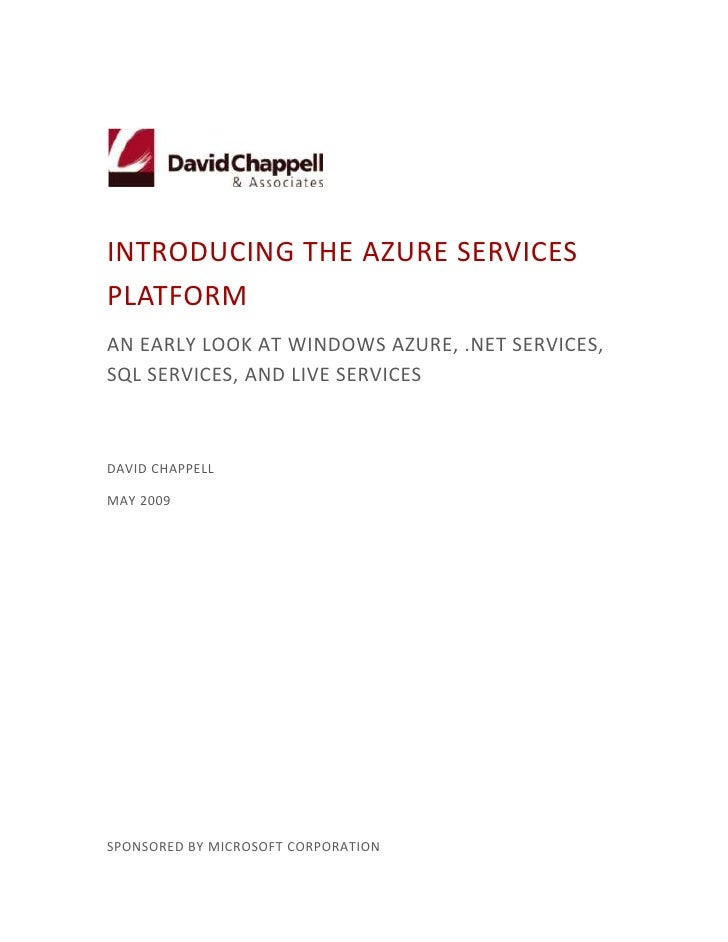 INTRODUCING THE AZURE SERVICES PLATFORM AN EARLY LOOK AT WINDOWS AZURE, .NET SERVICES, SQL SERVICES, AND LIVE SERVICES    ...