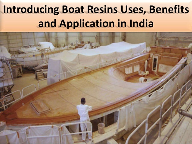 Introducing Boat Resins Uses, Benefits and Application in India