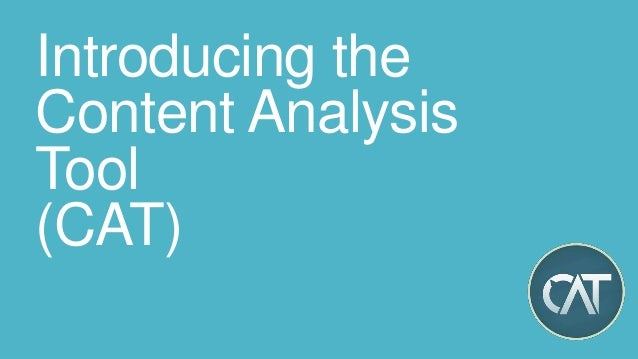 Introducing the Content Analysis Tool (CAT)