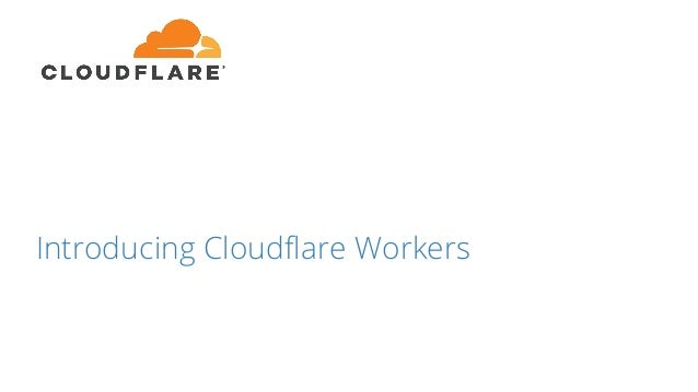 Introducing Cloudflare Workers