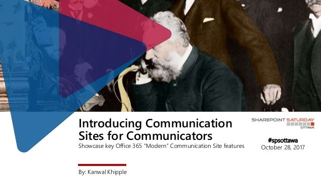"""Introducing Communication Sites for Communicators Showcase key Office 365 """"Modern"""" Communication Site features By: Kanwal ..."""