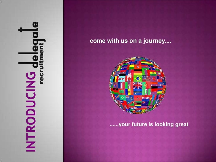come with us on a journey....<br />Introducing<br />......your future is looking great<br />